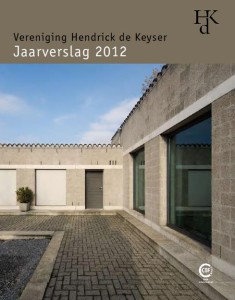 Jaarverslag 2012 (2013). Vereniging Hendrick de Keyser (met op de omslag: Huis Naalden)